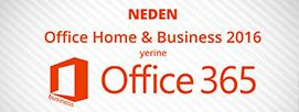 Office Home & Business 2016 Yerine Neden Office 365 Business Seçmeliyim?